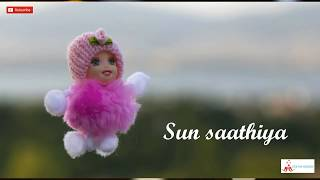 sun saathiya song with lyrics - whatsapp status video