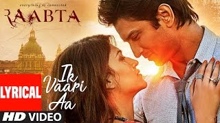 Ik Vaari Aa | Raabta | Lyrcial Song | Sushant Singh Rajput & Kriti Sanon | Pritam Arijit Singh