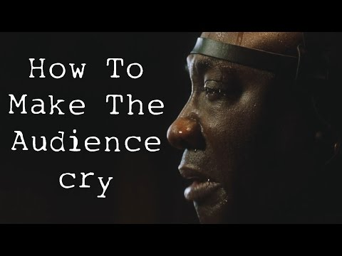How To Make The Audience Cry
