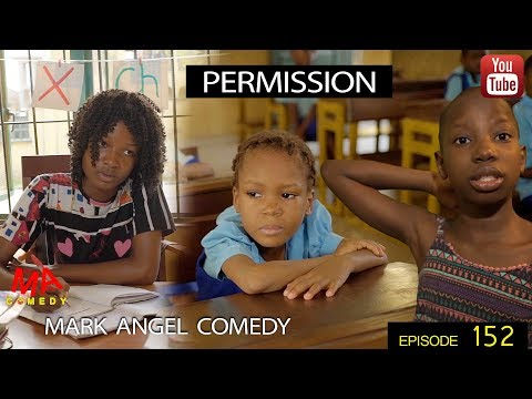PERMISSION (Mark Angel Comedy) (Episode 152)