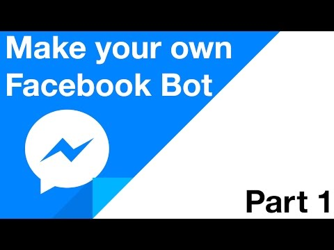 Make your Own Facebook Bot - Part 1 - Setting Up