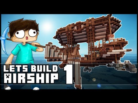 Minecraft Lets Build: Small Steampunk Airship - Part 1