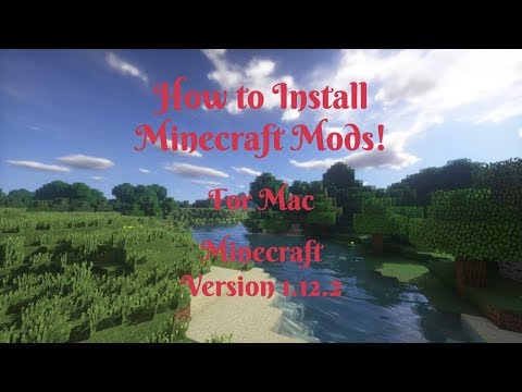 How to install Minecraft Mods 1.12.2 for Mac!
