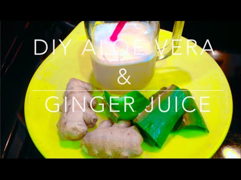 DIY: Aloe Vera & Ginger Juice - WEIGHT LOSS
