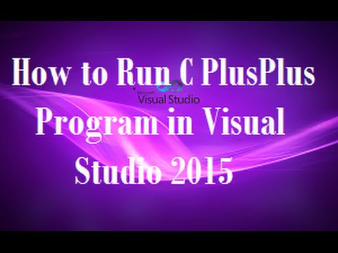 How to Run or Compile C Plus Plus Program in Visual Studio 2015