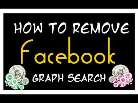 How to Remove Facebook Graph Search