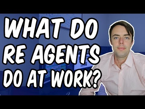 What Do Real-Estate Agents Do At Work?