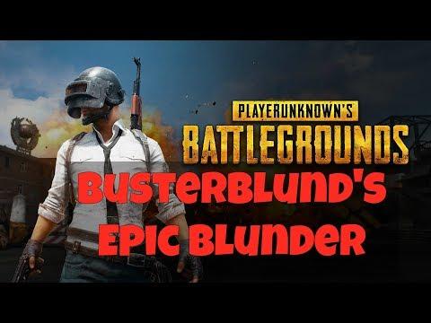 PUBG   Busterblund's Epic Blunder