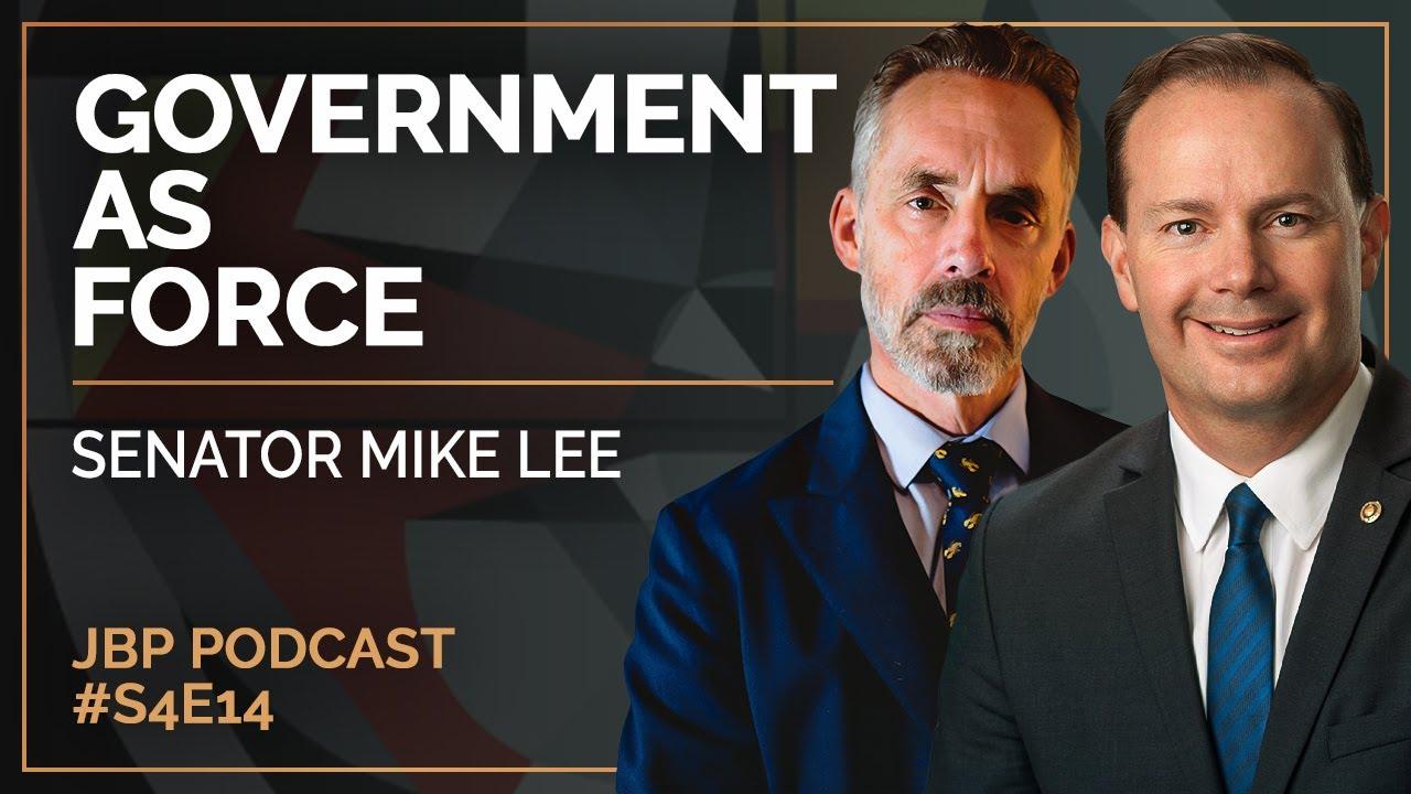 Government as Force   Senator Mike Lee - Jordan B Peterson Podcast S4 E14