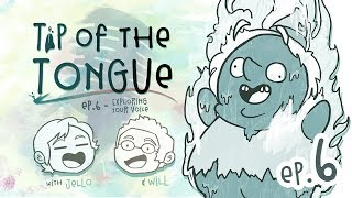 Tip of the Tongue - VOICE ACTING | Exploring Your Voice