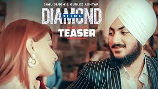 Diamond Bling Song Teaser | SIMU SINGH, GURLEJ AKHTAR | Releasing Soon