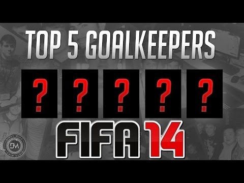 Top 5 Overpowered Goalkeepers (GK) in FIFA 14 Ultimate Team (FUT 14) - Guide to the Best Squad