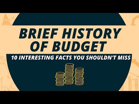 Brief History Of Budget: 10 Interesting Facts You Shouldn't Miss