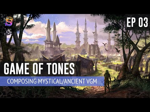 Game of Tones – EP 2: Composing Mystical/Ancient VGM