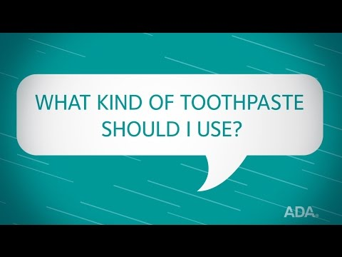 What Kind of Toothpaste Should I Use?