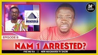 NAM 1 ARRESTED? The Menzgold Saga Two Explanation + UPDATE  || PAE MU KA
