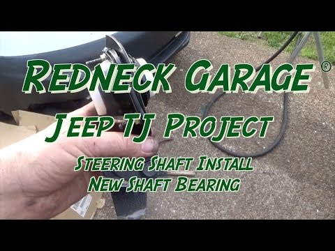 Jeep TJ Project - Wrangler Steering Shaft and Bearing Install
