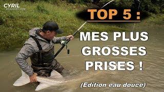 Top 5 : Mes Plus Grosses Prises (eau Douce) - Cyril Chauquet