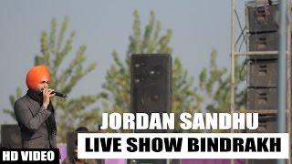 JORDAN SANDHU | Live Show Bindrakh Mela | 2016