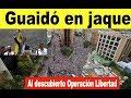 Salen a la luz trapitos sucios de Operación Libertad de Guaidó