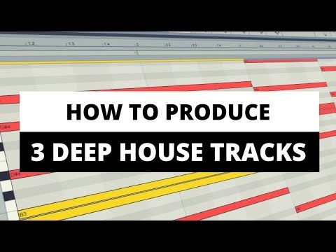 Producing 3 Deep House Tracks in Ableton Live 9