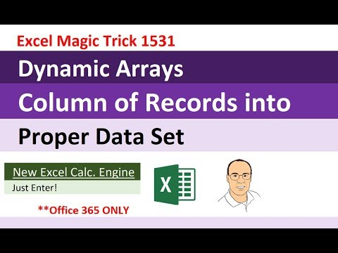 Excel Dynamic Arrays: Column of Records into Proper Data Set (Excel Magic Trick 1531)