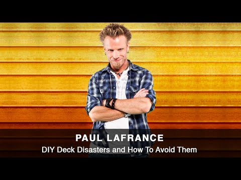 Paul Lafrance shares Common DIY Deck Disasters & How To Avoid Them