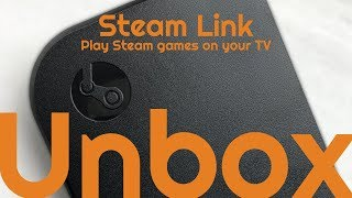 Download Steam Link, Play Steam games on your TV | Unboxing Video