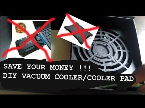 Home made laptop vacuum cooler or cooler pad, save your money now