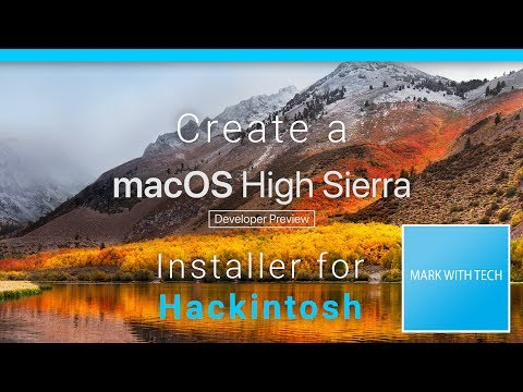 Create a bootable macOS High Sierra 10.13 (Public Beta/Developer Preview) Installer for Hackintosh