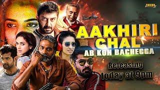 Aakhri Chaal Ab Kaun Bachega (Chekka Chivantha Vaanam) | Releasing Today At 9pm