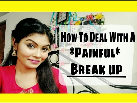 How to Deal with a Painful Break up | Hindi | हिन्दी में