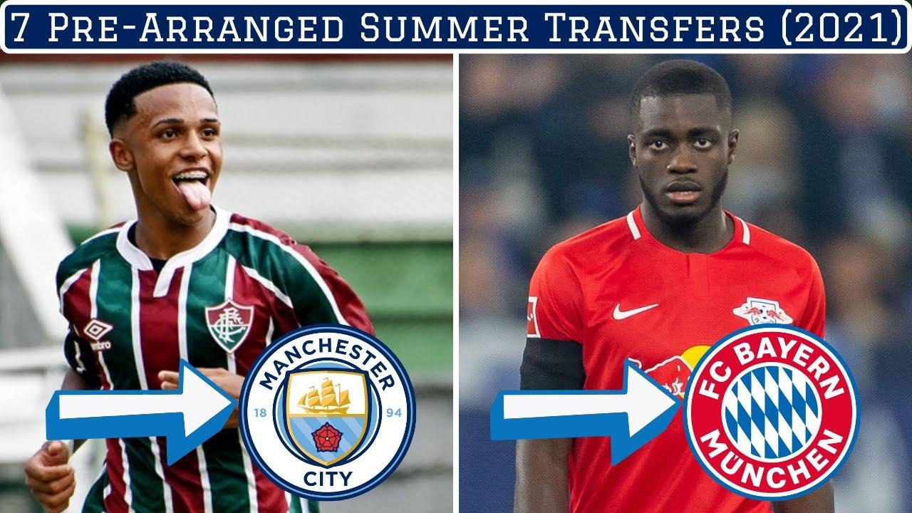7 Pre-Arranged Summer Transfers (2021)