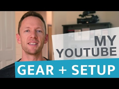 My YouTube Video Gear and Setup