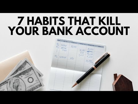7 Habits That Kill Your Bank Account