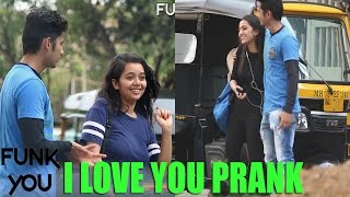 Asking Girls To Say I Love You - Prank by Funk You