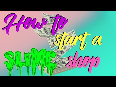 HOW TO START A SUCCESSFUL SLIME SHOP!