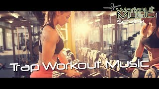 Trap Workout Music -  trap beat mix 2017 Best trap instrumental New trap radio