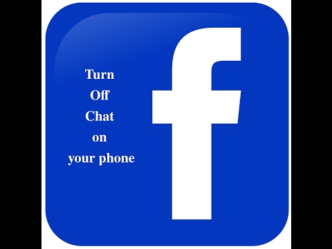 How to turn off Facebook chat on your phone.