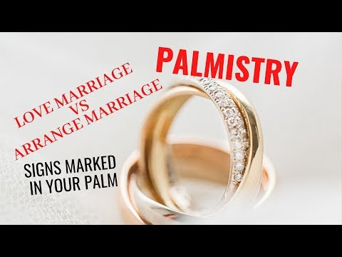 LOVE MARRIAGE VS ARRANGE MARRIAGE - SIGNS MARKED IN YOUR PALM