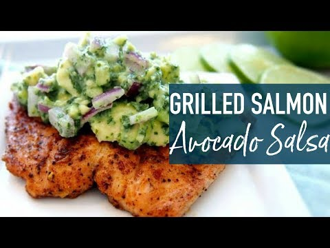Whole 30 Grilled Salmon with Avocado Salsa