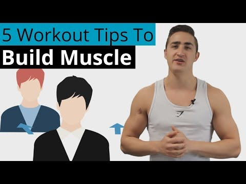 5 Workout Tips To Build Muscle