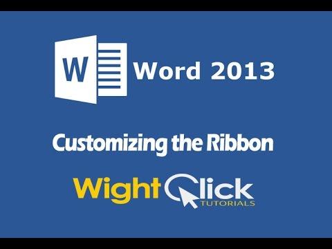 Word 2013 - Customizing the Ribbon