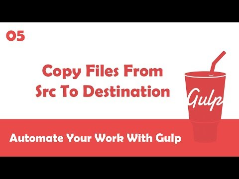 Learn Gulpjs In Arabic #05 - Copy Files From Source To Destination