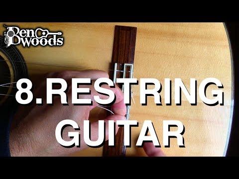 8.Restring Guitar - Ben Woods Flamenco Guitar Techniques