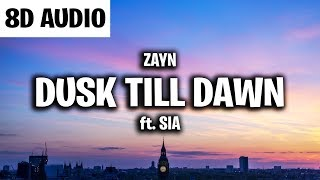 ZAYN - Dusk Till Dawn (8D AUDIO) ft. Sia