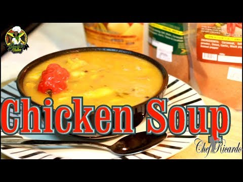 Real Jamaican Chicken Soup   Recipes By Chef Ricardo
