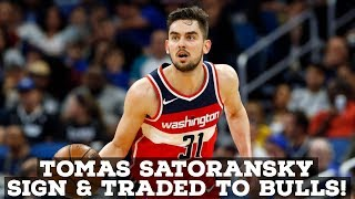 Chicago Bulls Sign And Trade For PG Tomas Satoransky! Reaction & Analysis!