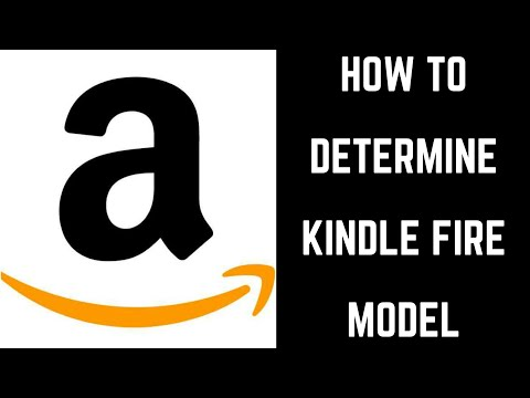 How to Determine Kindle Fire Model