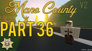 Roblox Mano County Patrol Part 34 | Action Packed Day! |
